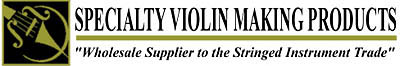 Specialty Violin Making Products